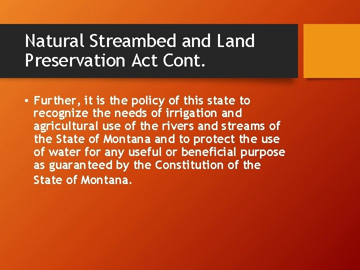 Natural Streambed and Land Preservation Act Cont. • Further, it is the policy of
