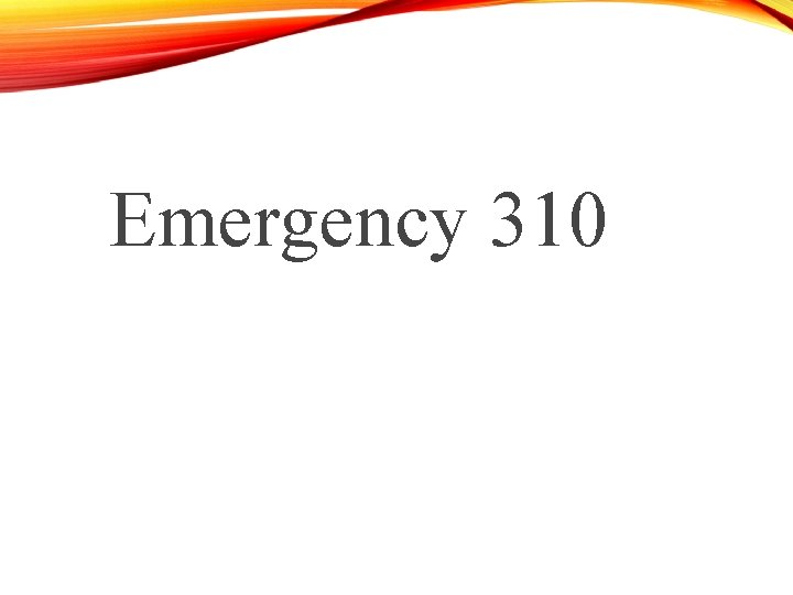 Emergency 310