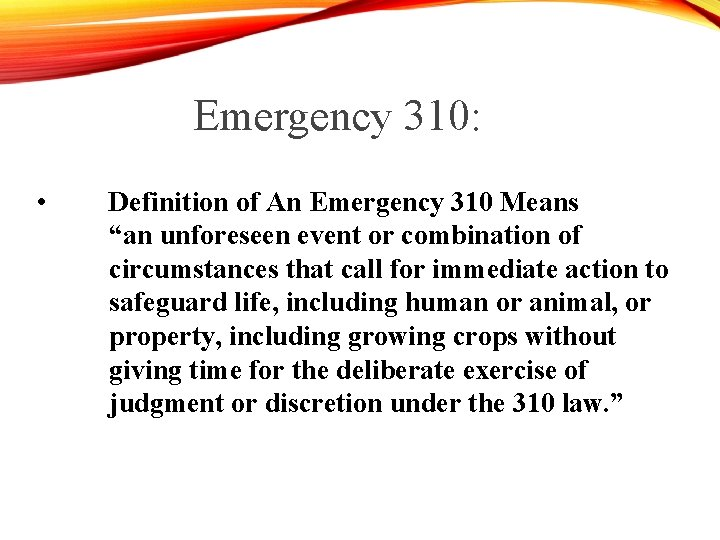 """Emergency 310: • Definition of An Emergency 310 Means """"an unforeseen event or combination"""