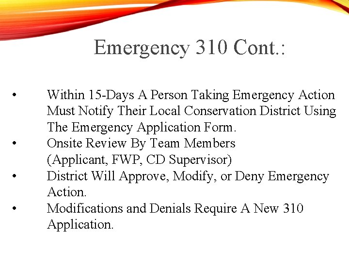 Emergency 310 Cont. : • • Within 15 -Days A Person Taking Emergency Action