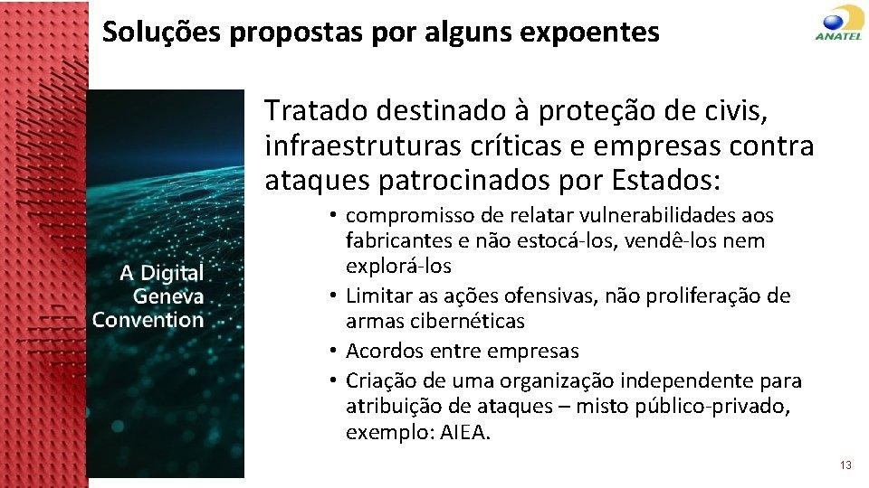 Soluções propostas por alguns expoentes Tratado destinado à proteção de civis, infraestruturas críticas e