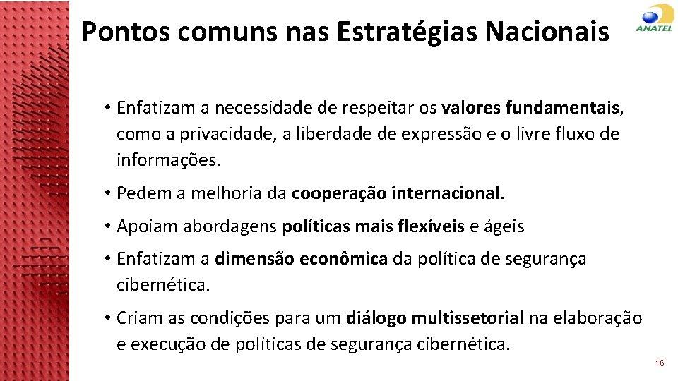 Pontos comuns nas Estratégias Nacionais • Enfatizam a necessidade de respeitar os valores fundamentais,