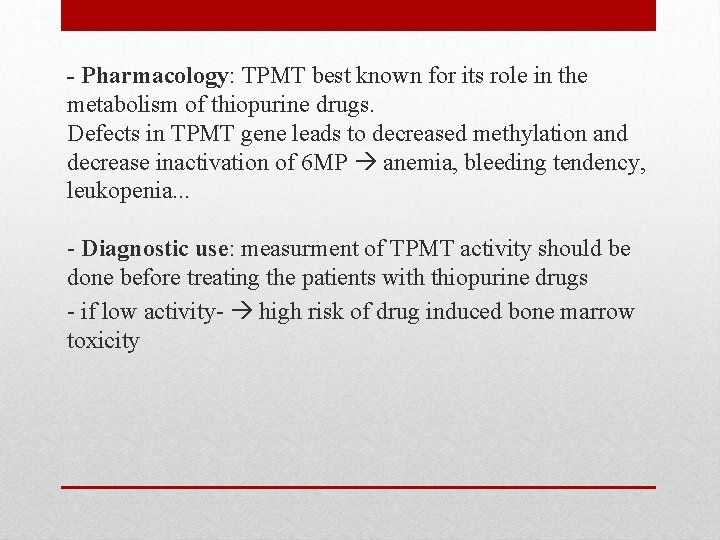 - Pharmacology: TPMT best known for its role in the metabolism of thiopurine drugs.