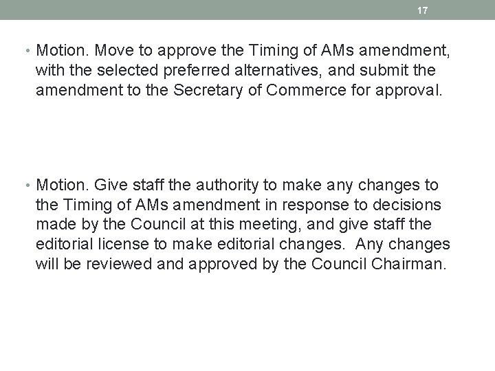 17 • Motion. Move to approve the Timing of AMs amendment, with the selected