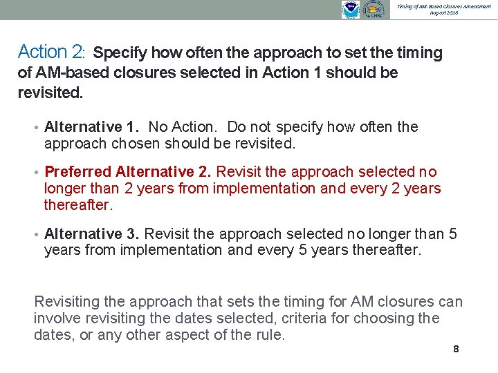 Timing of AM-Based Closures Amendment August 2016 Action 2: Specify how often the approach