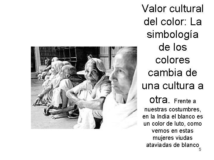 Valor cultural del color: La simbología de los colores cambia de una cultura a