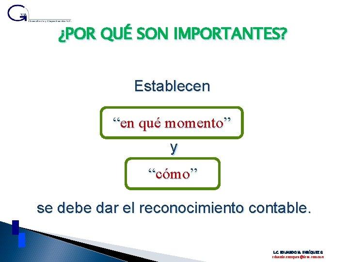 """¿POR QUÉ SON IMPORTANTES? Establecen en qué momento """"""""en momento"""""""" y """"""""cómo """" cómo"""""""