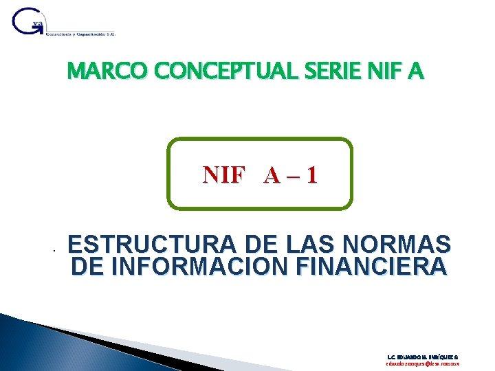 MARCO CONCEPTUAL SERIE NIF A • • NIF AA–– 11 NIF ESTRUCTURA DE LAS