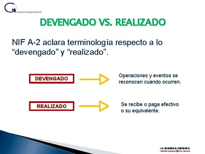 """DEVENGADO VS. REALIZADO NIF A-2 aclara terminología respecto a lo """"devengado"""" y """"realizado"""". DEVENGADO"""