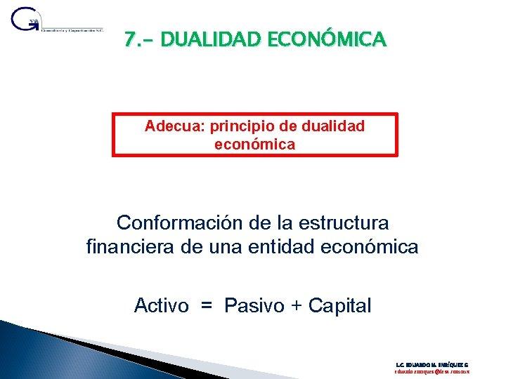 7. - DUALIDAD ECONÓMICA Adecua: principio de dualidad económica Conformación de la estructura financiera