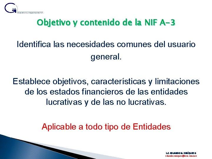 Objetivo y contenido de la NIF A-3 Identifica las necesidades comunes del usuario general.