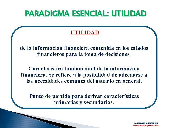 PARADIGMA ESENCIAL: UTILIDAD de la información financiera contenida en los estados financieros para la