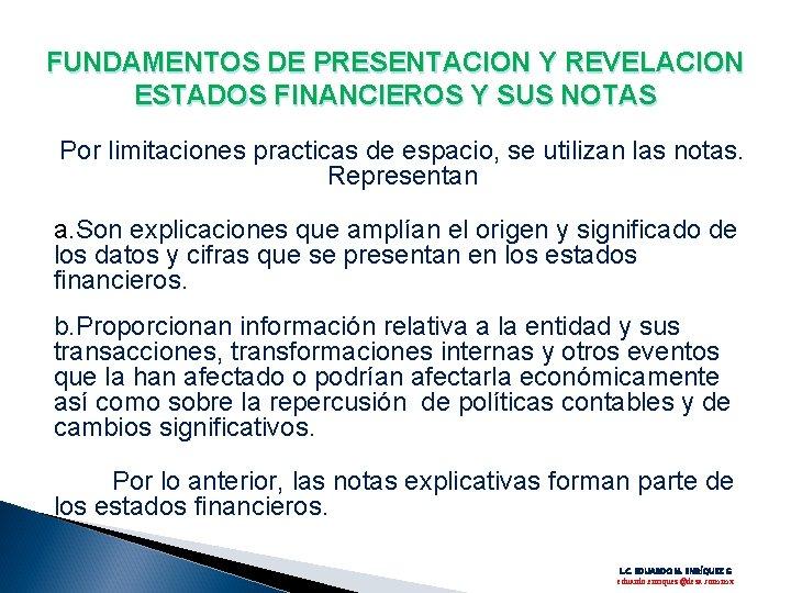 FUNDAMENTOS DE PRESENTACION Y REVELACION ESTADOS FINANCIEROS Y SUS NOTAS Por limitaciones practicas de