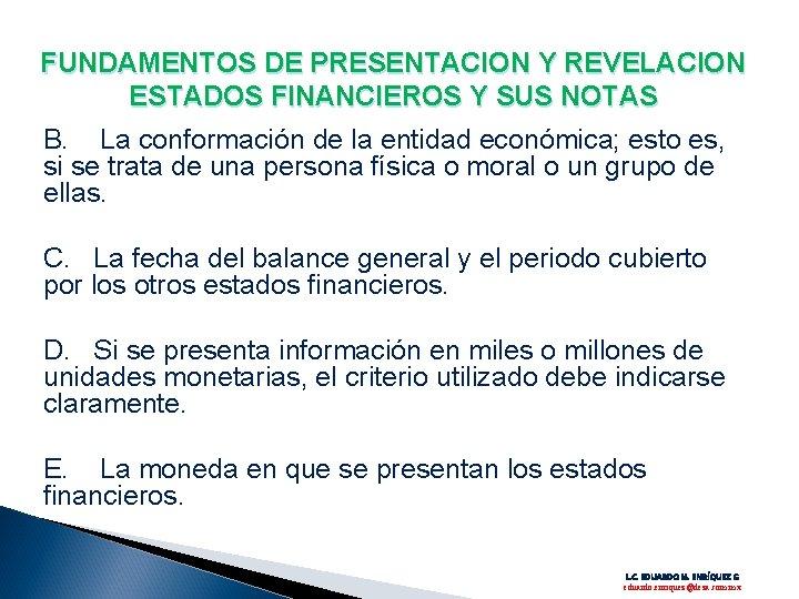 FUNDAMENTOS DE PRESENTACION Y REVELACION ESTADOS FINANCIEROS Y SUS NOTAS B. La conformación de