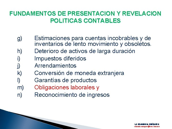 FUNDAMENTOS DE PRESENTACION Y REVELACION POLITICAS CONTABLES g) h) i) j) k) l) m)