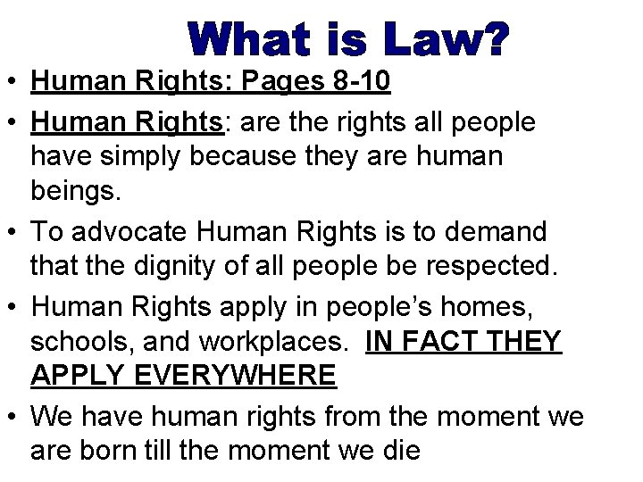 • Human Rights: Pages 8 -10 • Human Rights: are the rights all