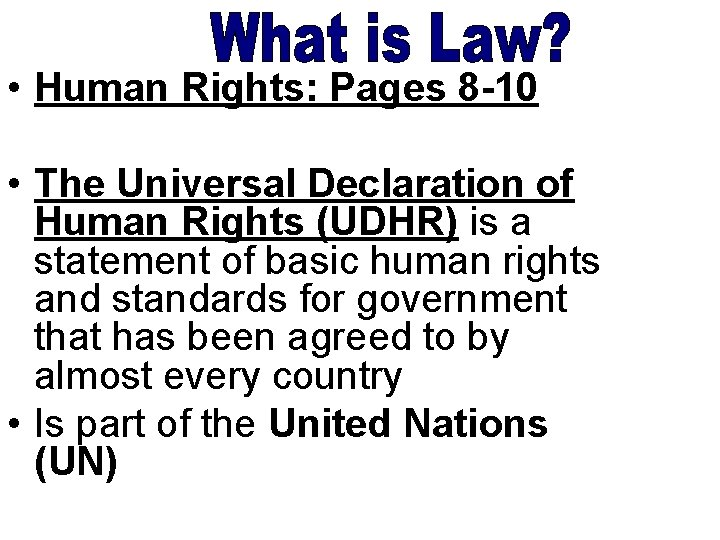 • Human Rights: Pages 8 -10 • The Universal Declaration of Human Rights