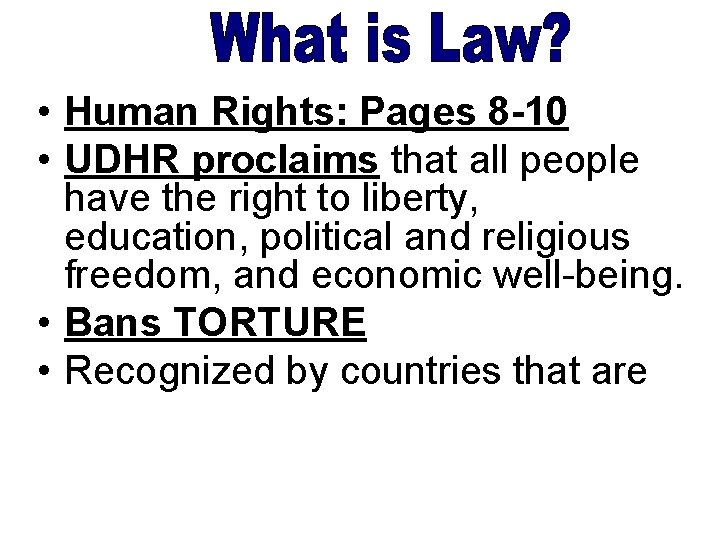 • Human Rights: Pages 8 -10 • UDHR proclaims that all people have