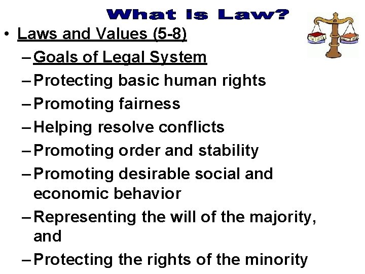 • Laws and Values (5 -8) – Goals of Legal System – Protecting