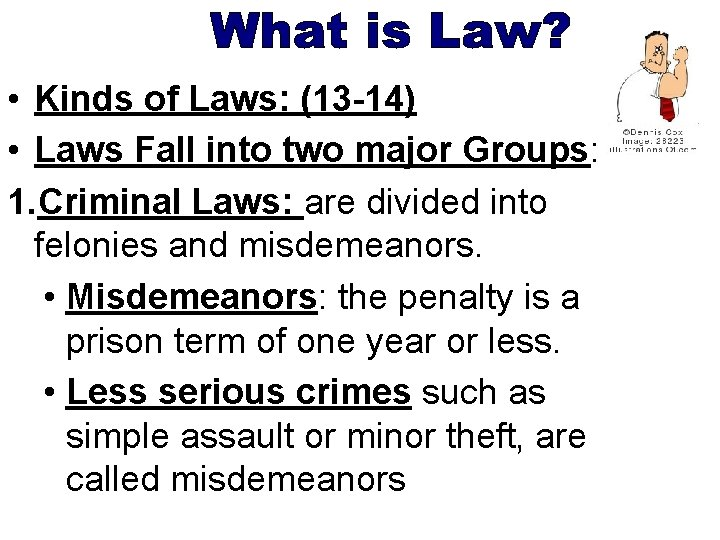 • Kinds of Laws: (13 -14) • Laws Fall into two major Groups: