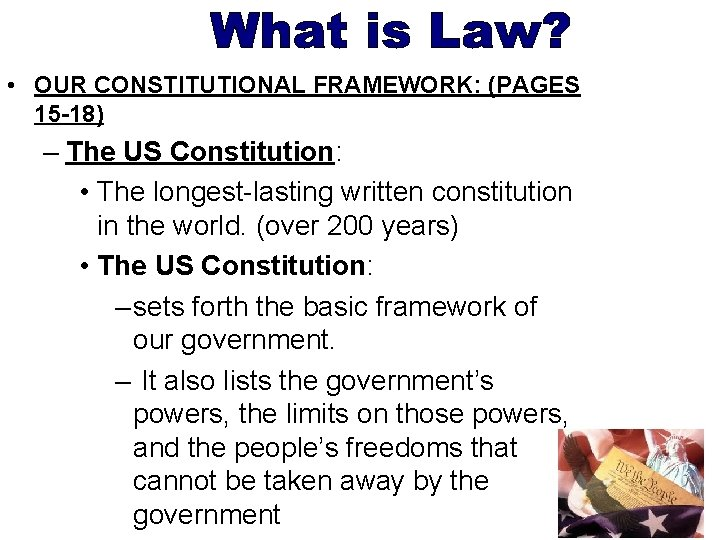 • OUR CONSTITUTIONAL FRAMEWORK: (PAGES 15 -18) – The US Constitution: • The
