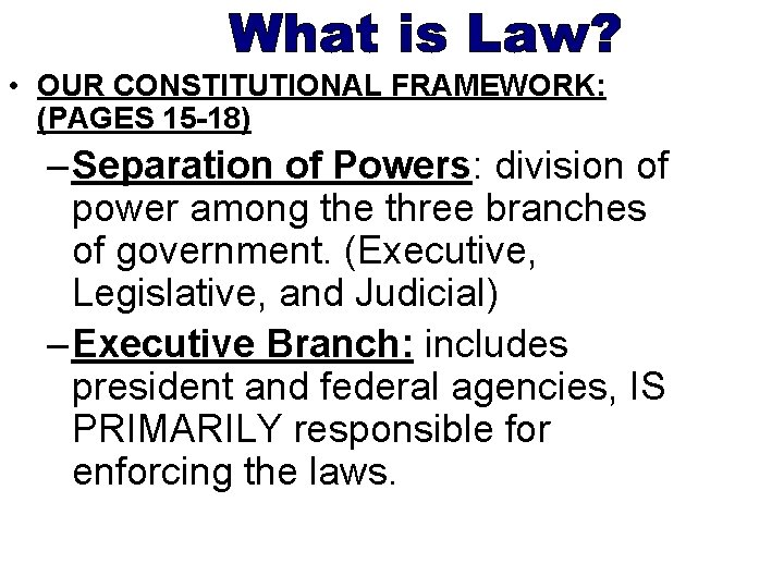 • OUR CONSTITUTIONAL FRAMEWORK: (PAGES 15 -18) – Separation of Powers: division of