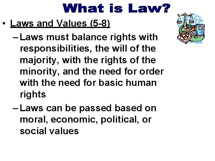 • Laws and Values (5 -8) – Laws must balance rights with responsibilities,