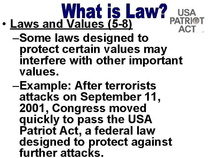 • Laws and Values (5 -8) –Some laws designed to protect certain values