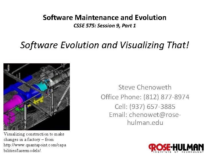 Software Maintenance and Evolution CSSE 575: Session 9, Part 1 Software Evolution and Visualizing
