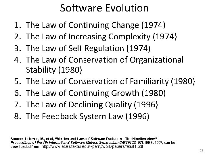 Software Evolution 1. 2. 3. 4. 5. 6. 7. 8. The Law of Continuing