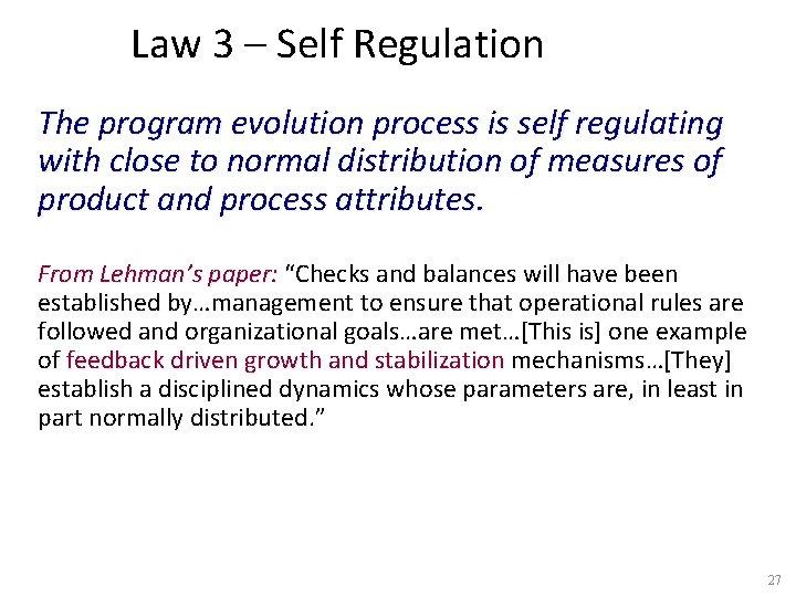 Law 3 – Self Regulation The program evolution process is self regulating with close