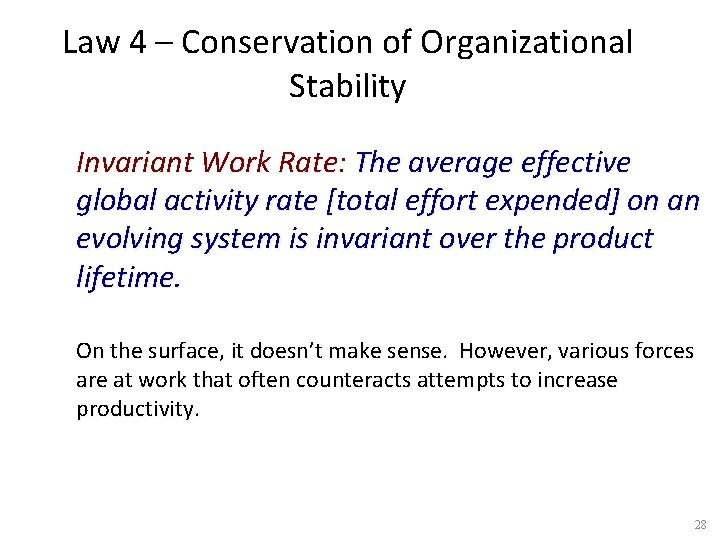 Law 4 – Conservation of Organizational Stability Invariant Work Rate: The average effective global