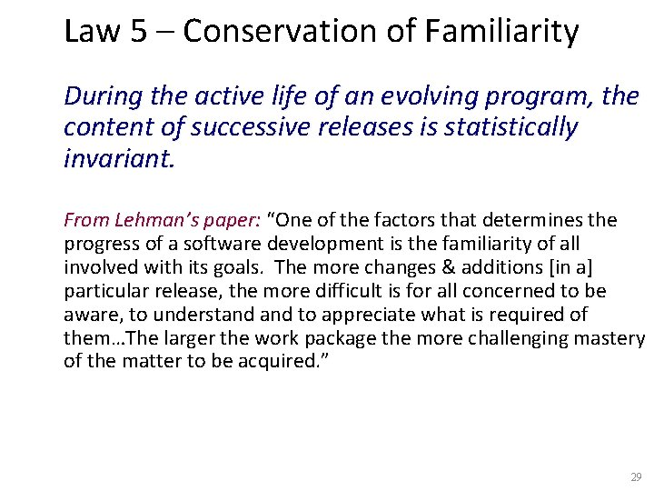 Law 5 – Conservation of Familiarity During the active life of an evolving program,