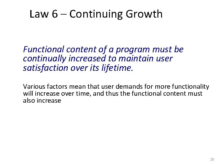 Law 6 – Continuing Growth Functional content of a program must be continually increased