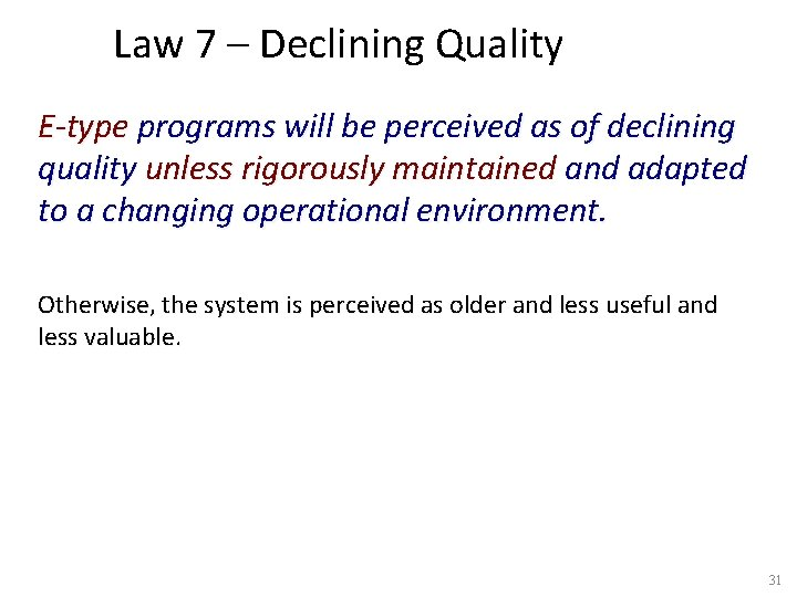 Law 7 – Declining Quality E-type programs will be perceived as of declining quality