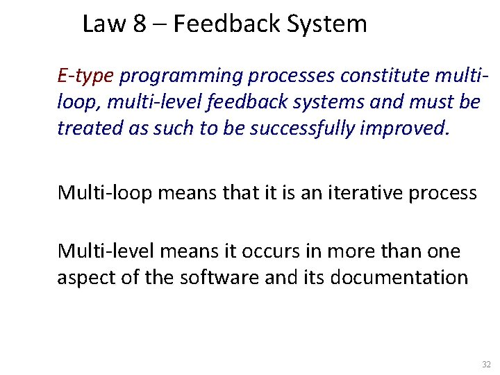 Law 8 – Feedback System E-type programming processes constitute multiloop, multi-level feedback systems and