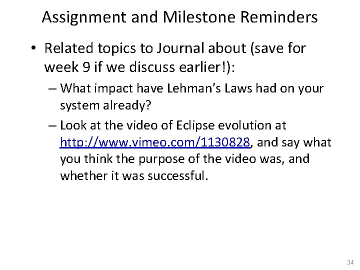 Assignment and Milestone Reminders • Related topics to Journal about (save for week 9