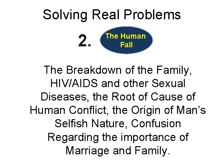 Solving Real Problems 2. The Human Fall The Breakdown of the Family, HIV/AIDS and