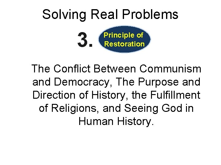 Solving Real Problems 3. Principle of Restoration The Conflict Between Communism and Democracy, The