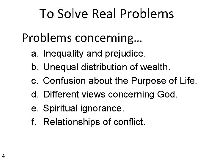 To Solve Real Problems concerning… a. b. c. d. e. f. 4 Inequality and