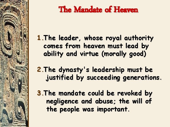 The Mandate of Heaven 1. The leader, whose royal authority comes from heaven must