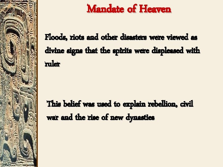 Mandate of Heaven Floods, riots and other disasters were viewed as divine signs that