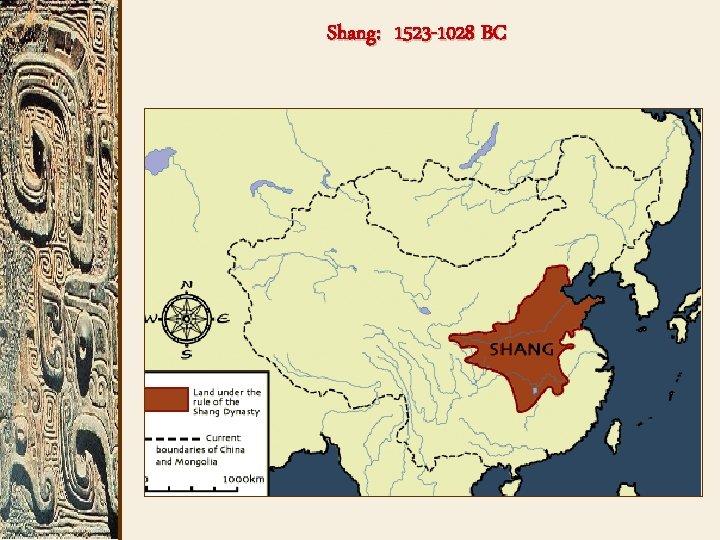 Shang: 1523 -1028 BC
