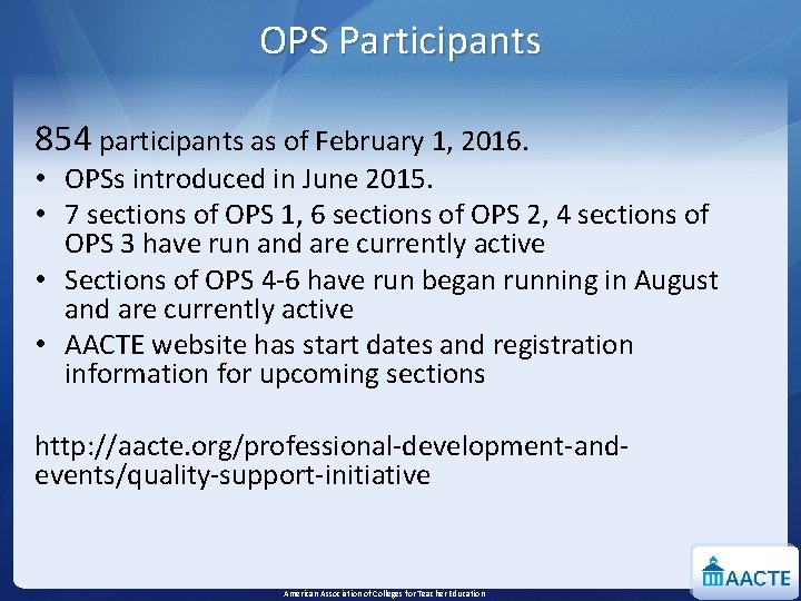 OPS Participants 854 participants as of February 1, 2016. • OPSs introduced in June