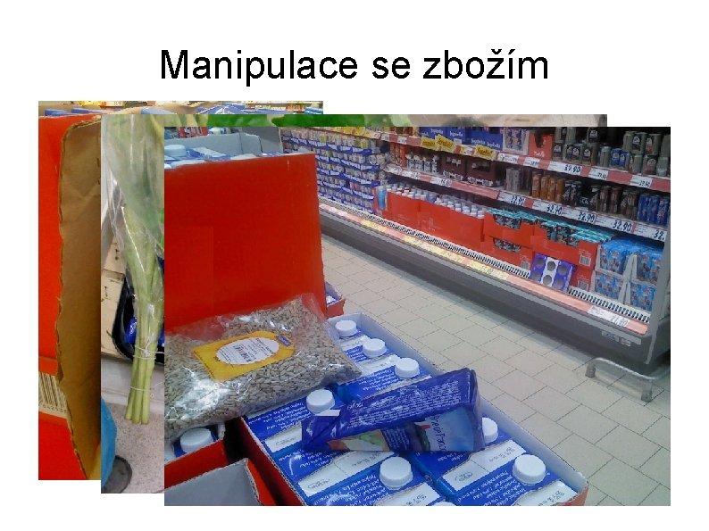 Manipulace se zbožím