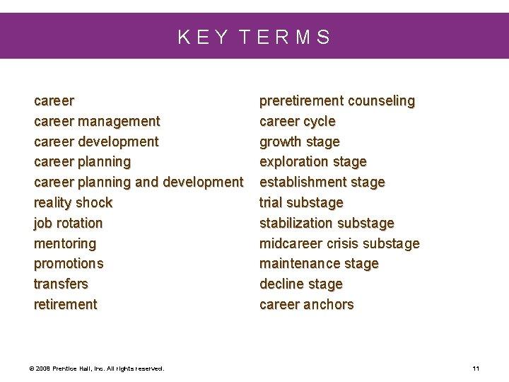KEY TERMS career management career development career planning and development reality shock job rotation