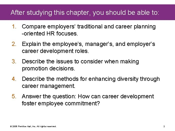 After studying this chapter, you should be able to: 1. Compare employers' traditional and