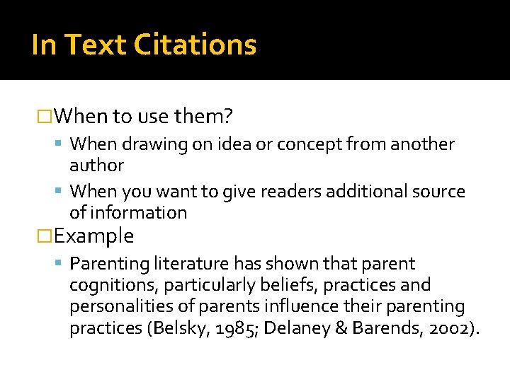 In Text Citations �When to use them? When drawing on idea or concept from