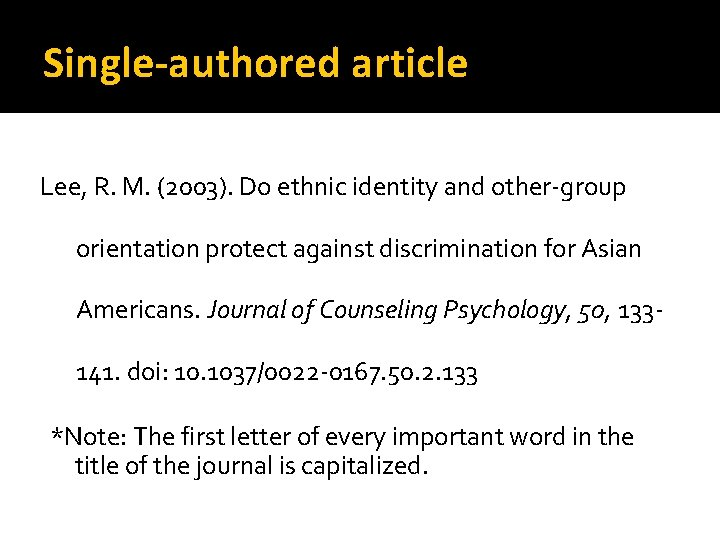 Single-authored article Lee, R. M. (2003). Do ethnic identity and other-group orientation protect against