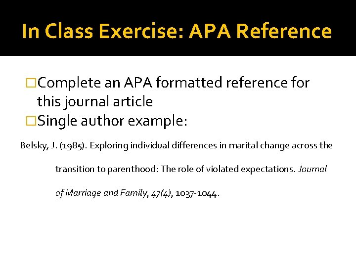 In Class Exercise: APA Reference �Complete an APA formatted reference for this journal article